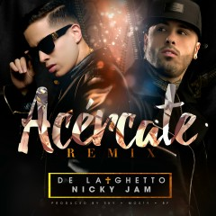 Acércate (feat. Nicky Jam) [Remix] - De La Ghetto, Nicky Jam