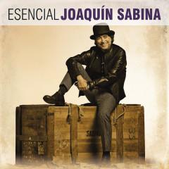 Esencial Joaquin Sabina - Joaquín Sabina