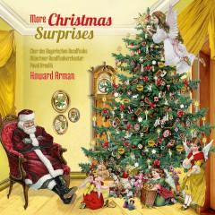 More Christmas Surprises - Chor des Bayerischen Rundfunks, Howard Arman