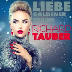 Liebe, Goldener Traumen - Richard Tauber