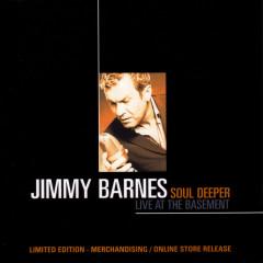 Soul Deeper- Live At The Basement - Jimmy Barnes