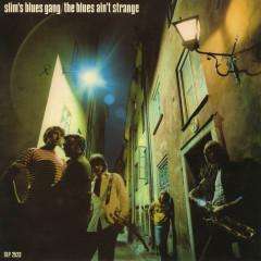 The Blues Ain't Strange - Slim's Blues Gang