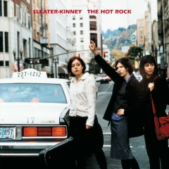 The Hot Rock (Remastered) - Sleater-Kinney
