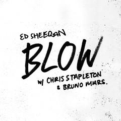 BLOW - Ed Sheeran, Chris Stapleton, Bruno Mars