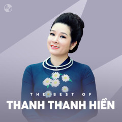 Những Bài Hát Hay Nhất Của Thanh Thanh Hiền - Thanh Thanh Hiền