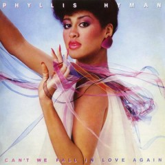 Can't We Fall In Love Again - Phyllis Hyman