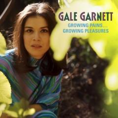 Growing Pains, Growing Pleasures - Gale Garnett