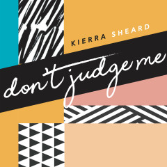 Don't Judge Me - Kierra Sheard