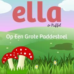 Op Een Grote Paddenstoel - Ella & Nuffel