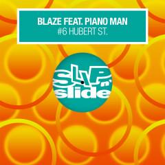 #6 Hubert St. (feat. Piano Man) - Blaze, Piano Man