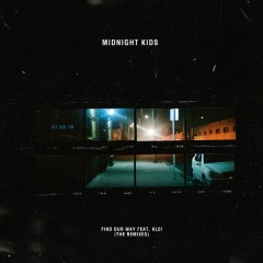 Find Our Way (Remixes) - Midnight Kids