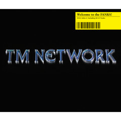 Welcome to the FANKS! - TM Network