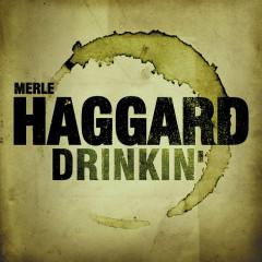 Drinkin' - Merle Haggard