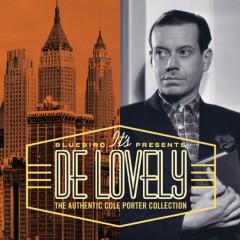 It's De Lovely: The Authentic Cole Porter Collection - Cole Porter