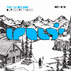 The 1st Decade – Our Secret Faves - Various Artists
