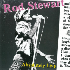 Absolutely Live (Expanded Edition) - Rod Stewart