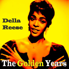 The Golden Years - Della Reese