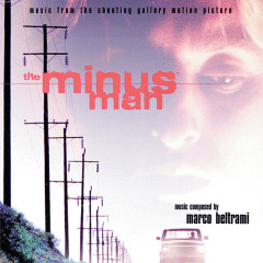The Minus Man (Music From The Shooting Gallery Motion Picture) - Marco Beltrami