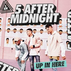 Up In Here (KNOXA Remix) - 5 After Midnight