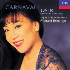 Carnaval! French Coloratura Arias - Sumi Jo, English Chamber Orchestra, Richard Bonynge
