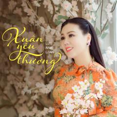 Xuân Yêu Thương - Lưu Ánh Loan