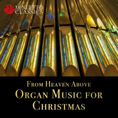 From Heaven Above - Organ Music for Christmas - Various Artists