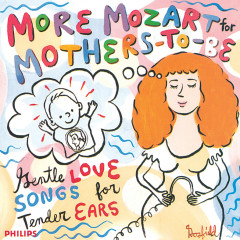 More Mozart for Mothers To Be - Various Artists