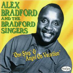 One Step & Angel On Vacation - Alex Bradford, Bradford Singers