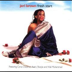 Fresh Start (feat. Cyrus Chestnut, Avery Sharpe & Wali Muhammad) - Jeri Brown, Avery Sharpe, Cyrus Chestnut, Wali Muhammad