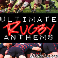Ultimate Rugby Anthems - Various Artists