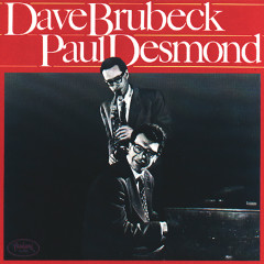 Dave Brubeck And Paul Desmond - Dave Brubeck, Paul Desmond
