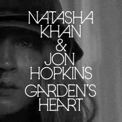Garden's Heart - Bat For Lashes, Jon Hopkins