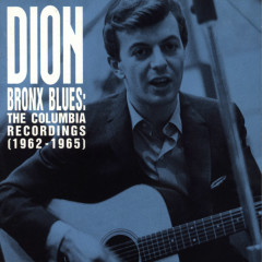 Bronx Blues: The Columbia Recordings (1962-1965) - Dion