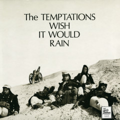 Wish It Would Rain - The Temptations