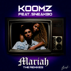 Mariah (The Remixes) - Koomz, Sneakbo