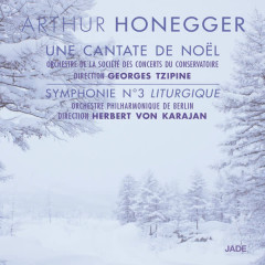 Honegger: Une cantate de Noël & Symphonie No. 3