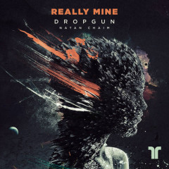 Really Mine (Single) - Dropgun, Natan Chaim