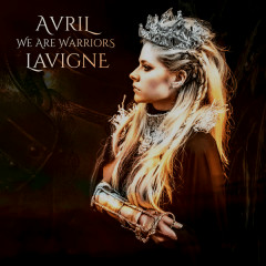 We Are Warriors (Single) - Avril Lavigne