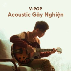 Acoustic Gây Nghiện