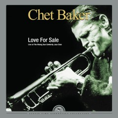 Love for Sale - Live at The Rising Sun Celebrity Jazz Club - Chet Baker