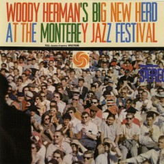 Big New Herd At The Monterey Jazz Festival [Live] - Woody Herman & His Orchestra