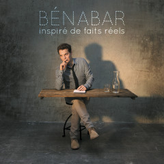 Inspiré de faits reéls - Benabar