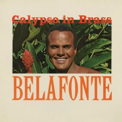 Calypso In Brass - Harry Belafonte