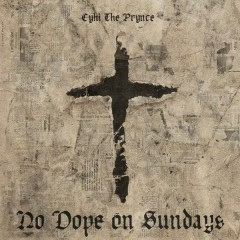 No Dope On Sundays - Cyhi The Prynce