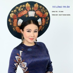 Album Tơ Lòng Tri Ân (Single) - NSƯT Thanh Ngân