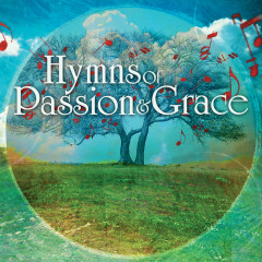 Hymns of Passion & Grace - Various Artists