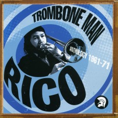 Trombone Man - Rico: Anthology 1961-71 - Various Artists