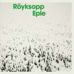 Eple - Royksopp