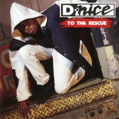 To Tha Rescue - D-Nice
