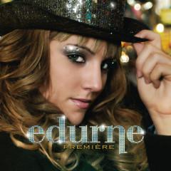 Premìere - Edurne
